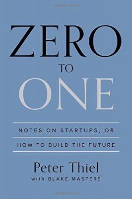 كتاب من الصفر إلي الواحد لرجل الأعمال الأمريكي بيتر ثيل